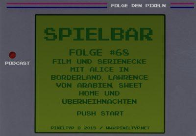 SpielBar #68 - Film und Serienecke mit Alice in Borderland, Lawrence von Arabien, Sweet Home und ÜberWeihnachten