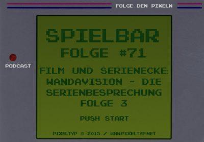 SpielBar #71 - Film und Serienecke: WandaVision - Die Serienbesprechung Folge 3