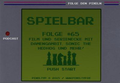 SpielBar #65 - Film und Serienecke mit Damengambit, Sonic the Hedhog, Judy, Die Firma und einer Trash-Perle