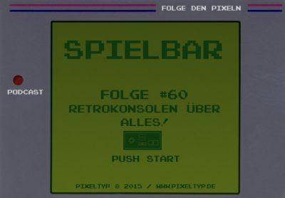 SpielBar #60 - Retrokonsolen über alles!