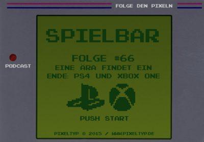 SpielBar #66 - Eine Ära findet ein Ende: PS4 und Xbox One