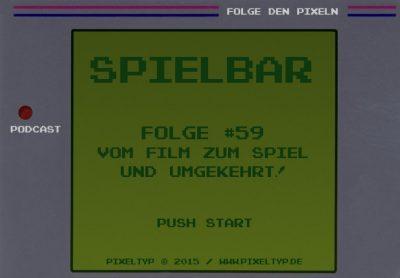 SpielBar #59 - Vom Film zum Spiel und umgekehrt