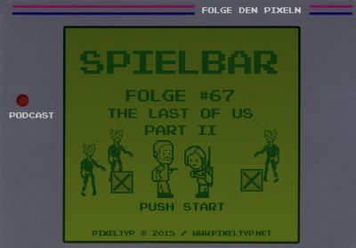 SpielBar #67 - The Last of Us Part II