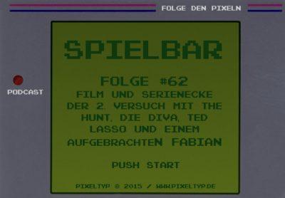 SpielBar #62 - Film und Serienecke der 2. Versuch mit The Hunt, Die Diva, Ted Lasso und einem aufgebrachten Fabian