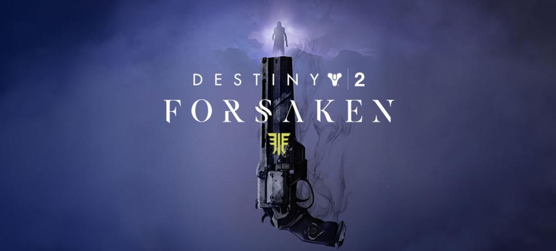 Destiny 2 vergeben und FORSAKEN