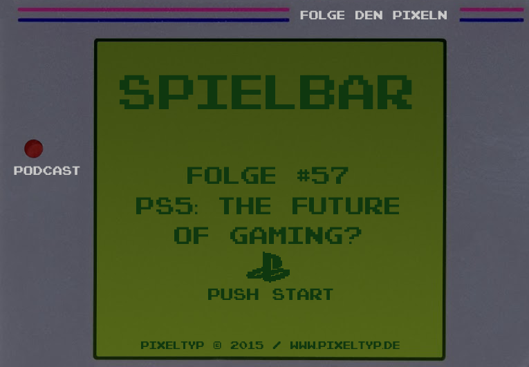 SpielBar #57 – PS5: The future of gaming?