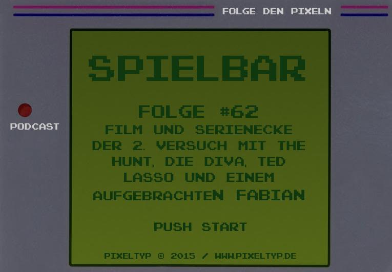SpielBar #62 – Film und Serienecke der 2. Versuch mit The Hunt, Die Diva, Ted Lasso und einem aufgebrachten Fabian