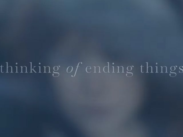 I'm Thinking of Ending Things – bist du sicher?