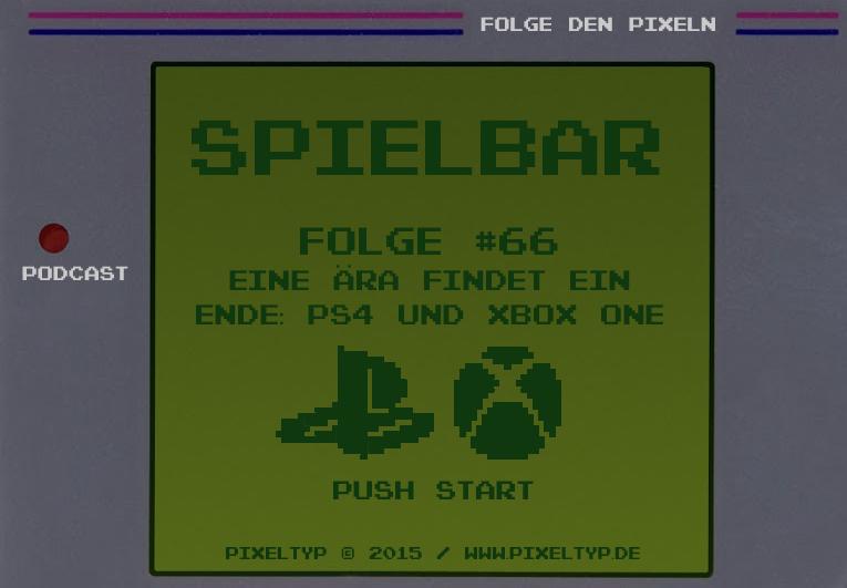 SpielBar #66 – Eine Ära findet ein Ende: PS4 und Xbox One
