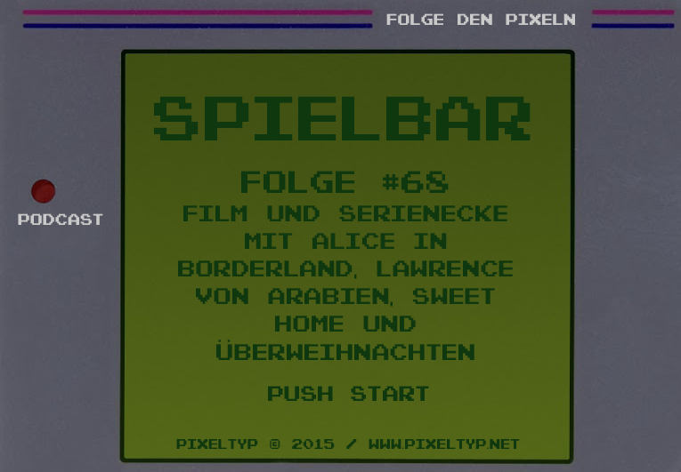 SpielBar #68 – Film und Serienecke mit Alice in Borderland, Lawrence von Arabien, Sweet Home und ÜberWeihnachten