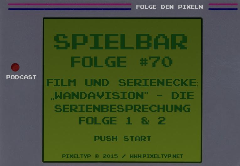 """SpielBar #70 – Film und Serienecke: """"WandaVision"""" – Die Serienbesprechung Folge 1 & 2"""