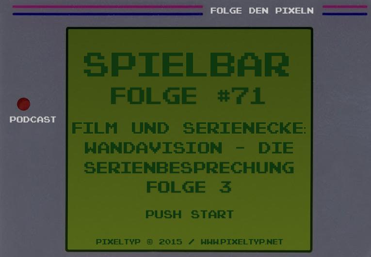 SpielBar #71 – Film und Serienecke: WandaVision – Die Serienbesprechung Folge 3
